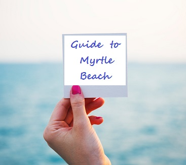 guide to myrtle beach sc